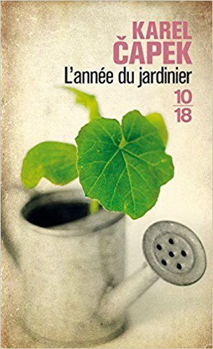 Karel Capek, l'année du jardinier
